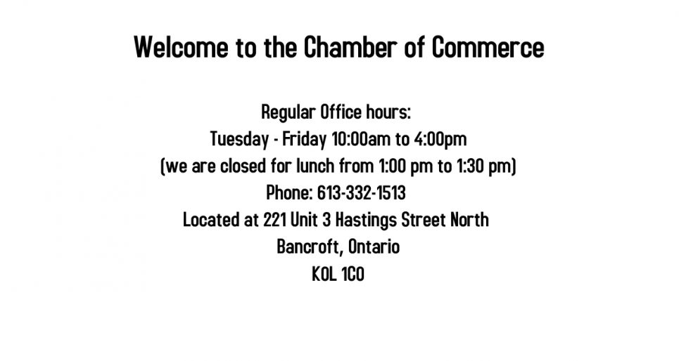 Bancroft & District Chamber of Commerce Hours of Operation